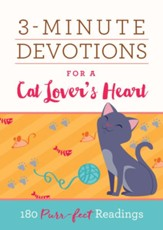 3-Minute Devotions for a Cat Lover's Heart: 180 Purr-fect Readings