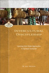 Intercultural Discipleship: Learning from Global Approaches to Spiritual Formation