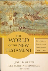 The World of the New Testament: Cultural, Social, and Historical Contexts