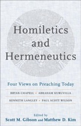 Homiletics and Hermeneutics: Four Views on Preaching Today