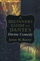 Dante's Cathedral: A Beginner's Guide to the Divine Comedy