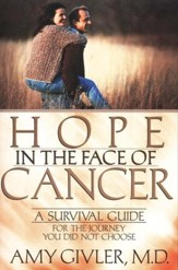 Hope in the Face of Cancer: A Survival for the Journey You Did Not Choose