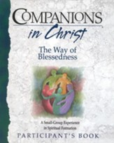 Companions in Christ: The Way of Blessedness - Participant's Book