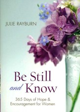 Be Still and Know: 365 Days of Hope & Encouragement for Women