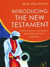Introducing the New Testament: A Historical, Literary, and Theological Survey [Second Edition]