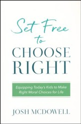 Set Free to Choose Right: Equipping Today's Kids to Make Right Moral Choices for Life - Slightly Imperfect