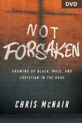 Not Forsaken: Growing Up Black, Male, and Christian in the 'Hood DVD