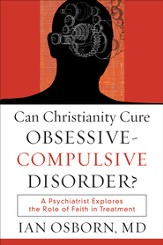 Can Christianity Cure Obsessive-Compulsive Disorder? - eBook