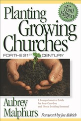 Planting Growing Churches for the 21st Century: A Comprehensive Guide for New Churches and Those Desiring Renewal - eBook