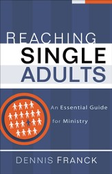 Reaching Single Adults: An Essential Guide for Ministry - eBook