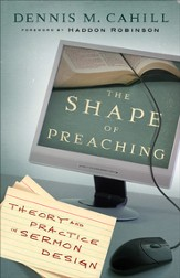 Shape of Preaching, The: Theory and Practice in Sermon Design - eBook