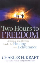 Two Hours to Freedom: A Simple and Effective Model for Healing and Deliverance - eBook