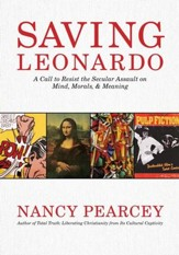 Saving Leonardo: A Call to Resist the Secular Assault on Mind, Morals, and Meaning - eBook
