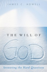 The Will of God: Answering the Hard Questions - eBook
