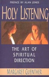 The Art of Holy Listening