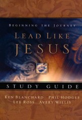 Lead Like Jesus Study Guide
