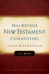 1-3 John: The MacArthur New Testament Commentary - eBook