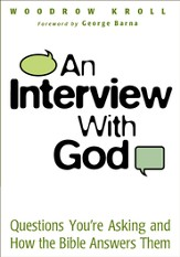 An Interview with God: Questions You're Asking and How the Bible Answers Them - eBook