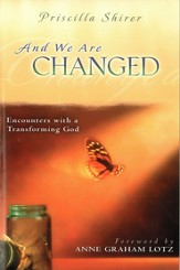 And We Are Changed: Encounters with a Transforming God - eBook