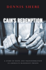 Cain's Redemption: A Story of Hope and Transformation in America's Bloodiest Prison - eBook