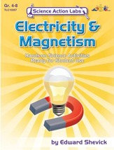 Electricity & Magnetism: Explorations in Electricity & Magnetism Grades 4-8