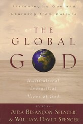Global God, The: Multicultural Evangelical Views of God