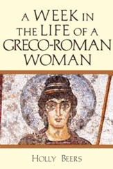 A Week In the Life of a Greco-Roman Woman - eBook