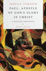 Paul, Apostle of God's Glory in Christ: A Pauline Theology - eBook
