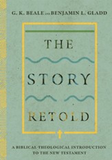 The Story Retold: A Biblical-Theological Introduction to the New Testament - eBook