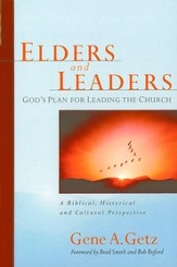 Elders and Leaders: God's Plan for Leading the Church - A Biblical, Historical and Cultural Perspective - eBook