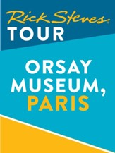 Rick Steves Tour: Orsay Museum, Paris / Digital original - eBook