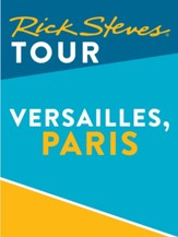 Rick Steves Tour: Versailles / Digital original - eBook