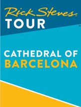 Rick Steves Tour: Cathedral of Barcelona / Digital original - eBook