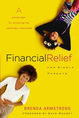 Financial Relief for Single Parents: A Proven Plan for Achieving the Seemingly Impossible - eBook