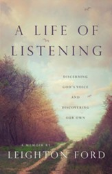 A Life of Listening: Discerning God's Voice and Discovering Our Own - eBook