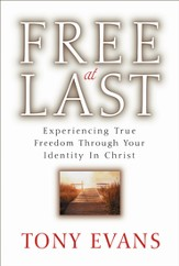 Free at Last: Experiencing True Freedom Through Your Identity in Christ - eBook