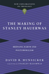 The Making of Stanley Hauerwas: Bridging Barth and Postliberalism - eBook