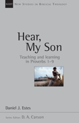 Hear, My Son: Teaching Learning in Proverbs 1-9 - eBook