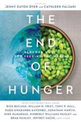The End of Hunger: Renewed Hope for Feeding the World - eBook