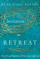 Invitation to Retreat: The Gift and Necessity of Time Away with God - eBook