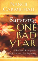 Surviving One Bad Year: Spiritual Strategies For When Life Goes Terribly Wrong