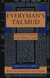 Everyman's Talmud The Major Teachings of the Rabbinic Sages