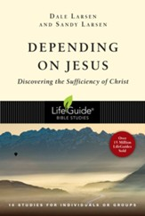 Depending on Jesus: Discovering the Sufficiency of Christ - eBook