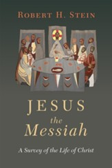 Jesus the Messiah: A Survey of the Life of Christ - eBook