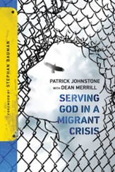 Serving God in a Migrant Crisis: Ministry to People on the Move - eBook