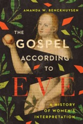 The Gospel According to Eve: A History of Women's Interpretation - eBook