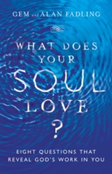 What Does Your Soul Love?: Eight Questions That Reveal God's Work in You - eBook
