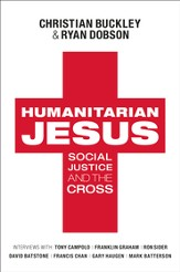 Humanitarian Jesus: Doing Good for all the Right Reasons - eBook