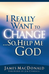 I Really Want to Change...So, Help Me God - eBook