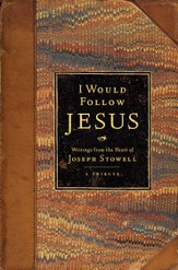 I Would Follow Jesus: Writings from the Heart of Joseph Stowell - eBook